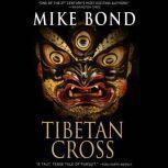 Tibetan Cross, Mike Bond