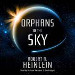 Orphans of the Sky, Robert A. Heinlein