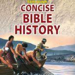 Saint Joseph Concise Bible History A Clear and Readable Account of the History of Salvation, Catholic Book Publishing Corp.