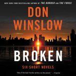 Broken Six Short Novels, Don Winslow
