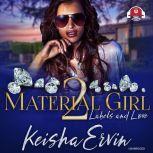 Material Girl 2 Labels and Love, Keisha Ervin