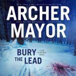Bury the Lead A Joe Gunther Novel, Archer Mayor