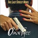 The Last Street Novel, Omar Tyree