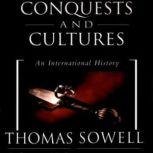 Conquests and Cultures An International History, Thomas Sowell