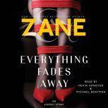 Zane's Everything Fades Away An eShort Story, Zane