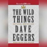 The Wild Things, Dave Eggers