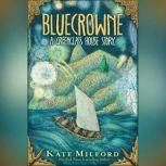 Bluecrowne, Kate Milford