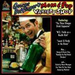 George Bettingers Mom & Pop Variety Shop