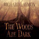 The Woods Are Dark, Richard Laymon