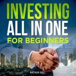 Investing All in One for Beginners, Nathan Bell