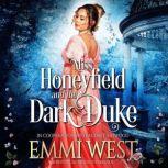 Miss Honeyfield and the Dark Duke A Regency Romance Novel, Audrey Ashwood