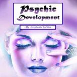 Psychic Development Guide to Explain Visions and Psychic Abilities, Stephanie White