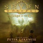 Seven Wonders Book 4: The Curse of the King, Peter Lerangis