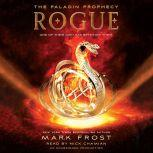 Rogue The Paladin Prophecy Book 3, Mark Frost