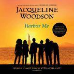 Harbor Me, Jacqueline Woodson
