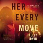 Her Every Move, Kelly Irvin