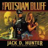 The Potsdam Bluff, Jack D. Hunter
