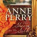 The Sheen on the Silk, Anne Perry