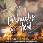 Emanuel's Heat A Rescue 4 Novel, Tiffany Patterson