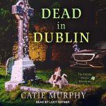 Dead in Dublin, Catie Murphy