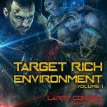 Target Rich Environment Volume 1, Larry Correia
