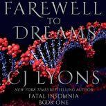 Farewell to Dreams A Novel of Fatal Insomnia, CJ Lyons