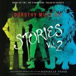 Dorothy Must Die Stories Volume 2 Heart of Tin, The Straw King, Ruler of Beasts, Danielle Paige
