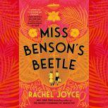 Miss Benson's Beetle A Novel, Rachel Joyce