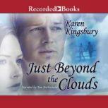 Just Beyond the Clouds, Karen Kingsbury