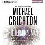 The Terminal Man, Michael Crichton