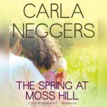 The Spring at Moss Hill, Carla Neggers