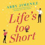 Life's Too Short, Abby Jimenez