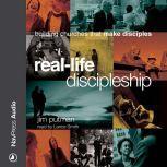Real-Life Discipleship Building Churches That Make Disciples, Jim Putman