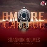 B-More Careful 20 Year Anniversary Edition, Shannon Holmes