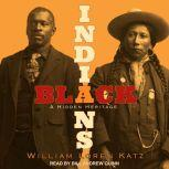 Black Indians A Hidden Heritage, William Loren Katz