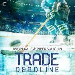 Trade Deadline, Avon Gale