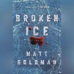 Broken Ice, Matt Goldman