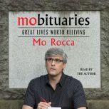 Mobituaries Great Lives Worth Reliving, Mo Rocca