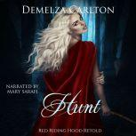 Hunt: Red Riding Hood Retold, Demelza Carlton