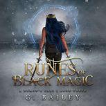 Runes of Black Magic A Reverse Harem Urban Fantasy, G. Bailey