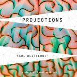 Projections A Story of Human Emotions, Karl Deisseroth