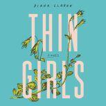 Thin Girls A Novel, Diana Clarke