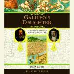 Galileo's Daughter A Historical Memoir of Science, Faith and Love, Dava Sobel