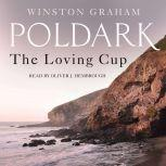 The Loving Cup A Novel of Cornwall, 1813-1815, Winston Graham
