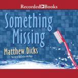 Something Missing, Matthew Dicks