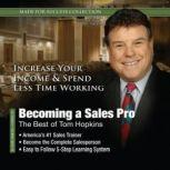 Becoming a Sales Pro The Best of Tom Hopkins, Made for Success