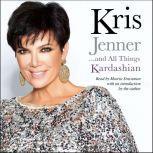 Kris Jenner . . . And All Things Kardashian, Kris Jenner
