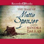 The Diary of Mattie Spenser, Sandra Dallas