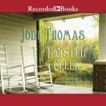 Twisted Creek, Jodi Thomas