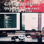 Ciberdependencia Quando A Internet E Um Vicio, Juan Moises De La Serna